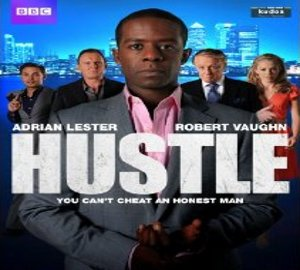 Hustle tv series review eight brilliant seasons long con mastery BBC produced educational purposes select targets offer manipulate situation London griffters eight seasons 2012 Tony Jordan 2004 long con extended deception skill commitment great acting characters Adrian Lester Michael Stone Mickey Bricks Robert Glenister Ash Morgan Three Socks Matt Di Angelo Sean beautiful Kelly Adams Emma Kennedy Robert Vaughn Albert Stroller Rob Jarvis Eddie Jaime Murray Stacie Monroe Marc Warren Danny Blue Ashley Walters Billy Bond cant con an honest man